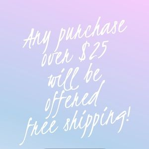 Other - Free shipping on orders of $25 or more!